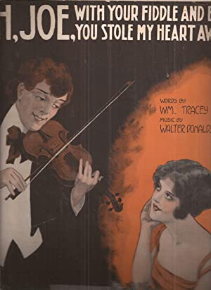 Oh, Joe, With Your Fiddle and Bow You Stole My Heart Away (sheet music)