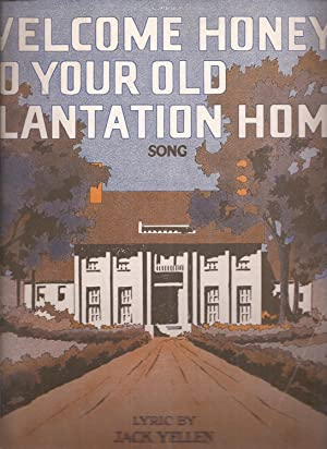 Welcome Honey to Your Old Plantation Home (sheet music)