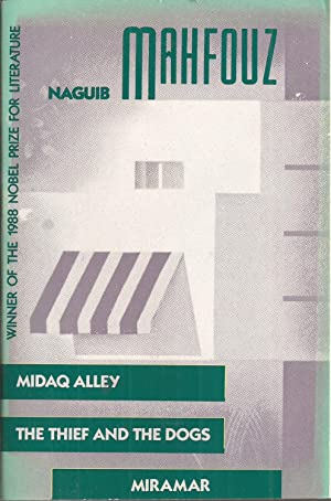 Midaq Alley, The Thief and the Dogs,: Mahfouz, Naguib with