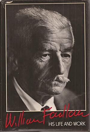 William Faulkner: His Life and Work (inscribed): Minter, David (on