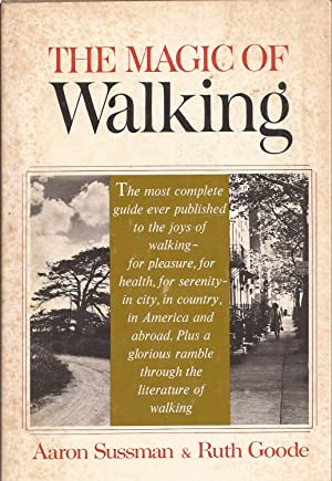 The Magic of Walking: Sussman, Aaron &