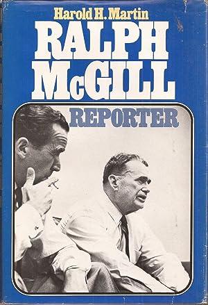 Ralph McGill, Reporter (inscribed): Martin, Harold H.