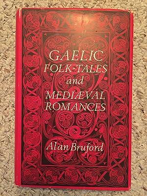 Gaelic Folk-Tales and Mediaeval Romances Hardcover First Irish Hardcover Edition: Alan Bruford