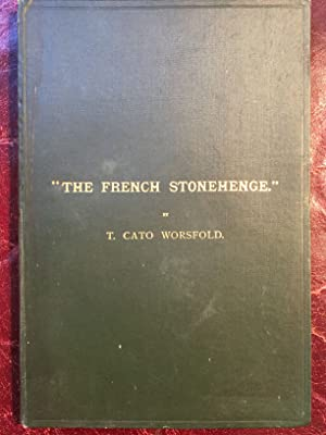 The French Stonehenge An Account of the Principal Megalithic Remains in the Morbihan Archipelago ...