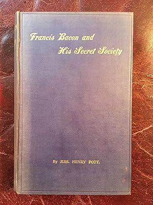 Francis Bacon and His Secret Society An: Mrs.Henry Pott