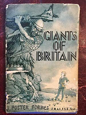 Giants Of Britain Being A Short Treatise: J. Foster Forbes