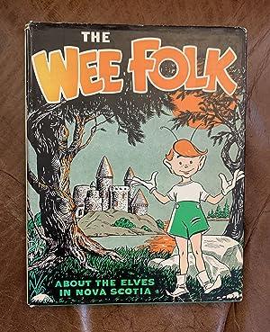 The Wee Folk About The Elves In Nova Scotia Original 1958 Hardcover: Mary Alma Dillman