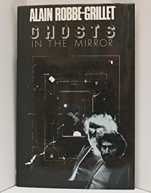 Ghosts in the Mirror: Robbe-Grillet, Alain