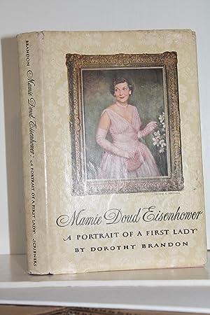 Mamie Doud Eisenhower: A Portrait of a: Dorothy Brandon