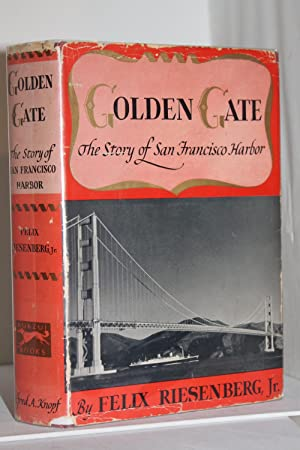 Golden Gate: The Story of San Francisco: Felix Riesenberg, Jr.