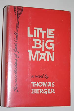 Little Big Man: The Recollections of Jack: Thomas Berger