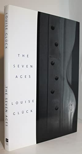 The Seven Ages: Louise Gluck