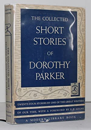The Collected Short Stories of Dorothy Parker: Dorothy Parker