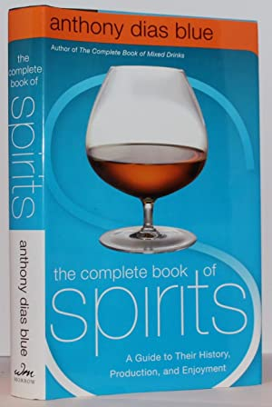 The Complete Book of Spirits: A Guide: Anthony Dias Blue