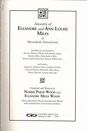 Ancestry of Eleanore and Ann Louise Miles of Shenandoah, Pennsylvania: Norris Philip Wood and ...
