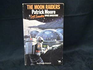 The Moon Raiders: MOORE Patrick: