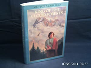 King of the Cloud Forests: MORPURGO Michael: