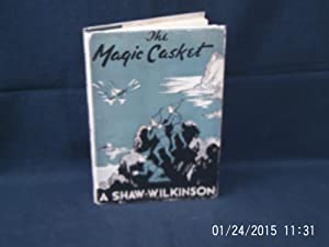 The Magic Casket or How the Sea: SHAW-WILKINSON A.: