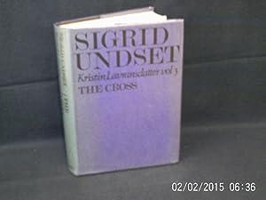 Kristin Lavransdatter Volume 3. The Cross: UNDSET Sigfrid: