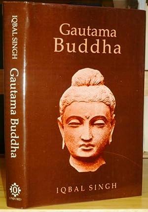 Gautama Buddha.: SINGH, Iqbal: