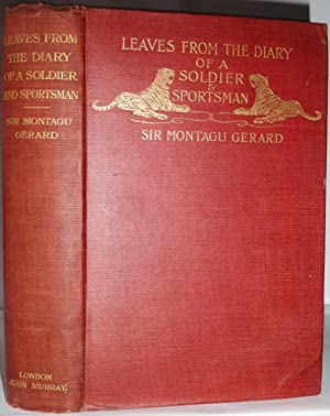 Leaves from the Diaries of a Soldier: GERARD, Sir Montagu