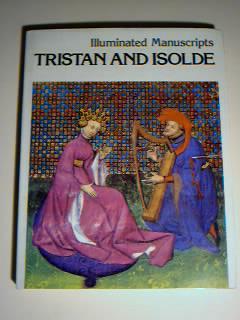 Tristan and Isolde: Illuminated Manuscripts: Gabriel Bise