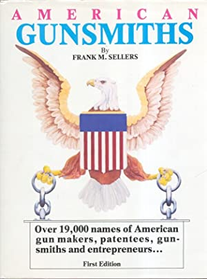 American Gunsmiths: Sellers, Frank