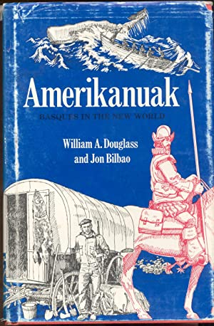Amerikanuak Basques in the New World: Douglass, William and Jon Bilbao