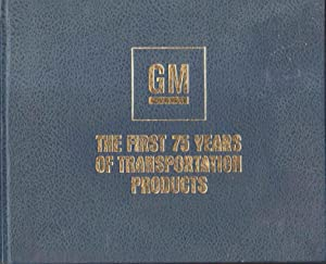 GM The First 75 Years of Trasnportation: Bailey, L. Scott