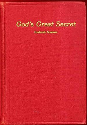God's Great Secret: Sommer, Frederick