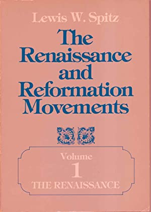 The Renaissance and Reformation Movements 2 Volumes: Spitz, Lewis