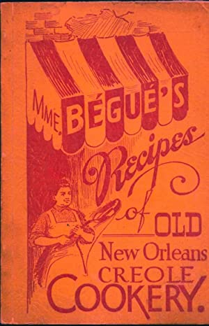 Mme. Begue's Recipes of Old New Orleans