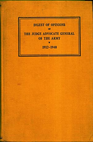 Digest of Opinions of the Judge Advocate General of the Army 1912-1940