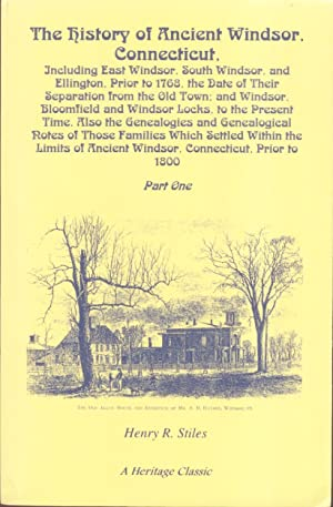The History of Ancient Windsor, Connecticut 2 Volumes: Stiles, Henry