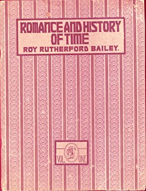 Romance and History of Time (2 vols.): Bailey, Roy Rutherford