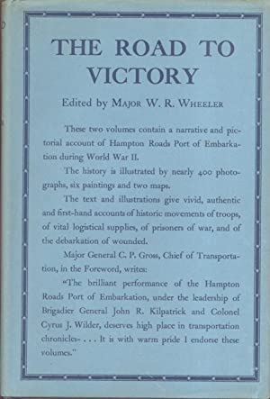 The Road to Victory A History of Hampton Roads Port of Embarkation in World War ll 2 Vols.: Wheeler...
