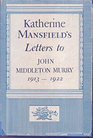 Katherine Mansfield's Letters to John Middleton Murry: Mansfield, Katherine