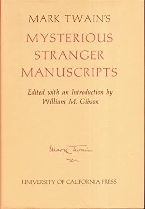 Mark Twain's Mysterious Stranger Manuscripts: Gibson, William (Editor)