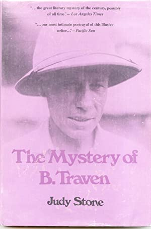 The Mystery of B. Traven: Stone, Judy