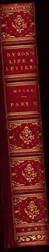 The Letters and Journals of Lord Byron 2 Volumes: Moore, Thomas (Editor)