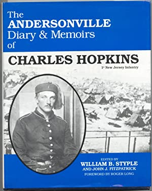 The Andersonville Diary & Memoirs of Charles Hopkins: Styple, William (Editor)