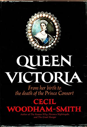 Queen Victoria From Her Birth to the: Woodham-Smith, Cecil