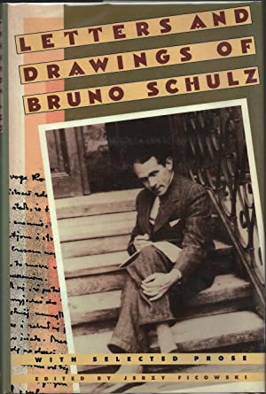 Letters and Drawings of Bruno Schulz With: Ficowski, Jerzy (Editor)