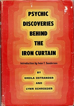 Psychic Discoveries Behind the Iron Curtain: Ostrander, Sheila and
