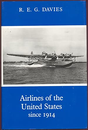 Airlines of the United States Since 1914: Davies, R. E. G.