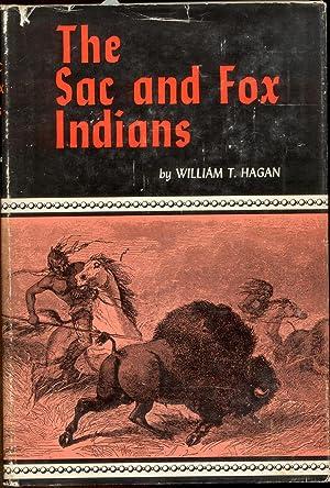 The Sac and Fox Indians: Hagan, William