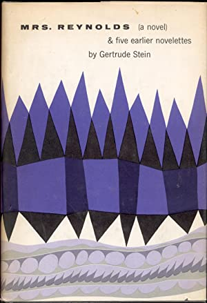 Mrs. Reynolds & Five Earlier Novelettes: Stein, Gertrude