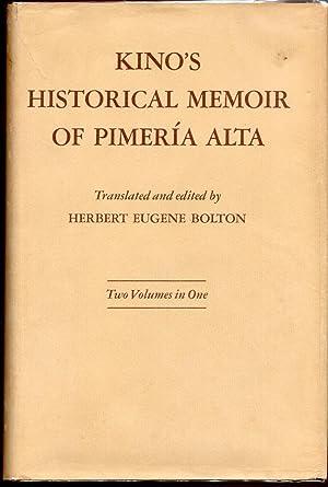Kino's Historical Memoir of Pimeria Alta: Bolton, Herbert Eugene