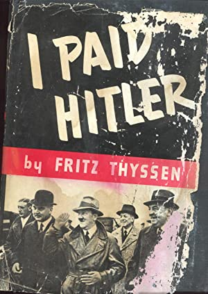 I Paid Hitler: Thyssen, Fritz