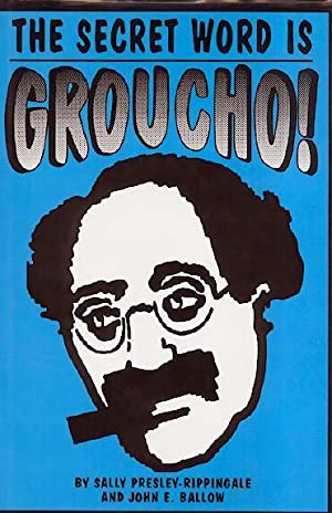 The Secret Word Is Groucho: Presley-Rippingale, Sally and John Ballow